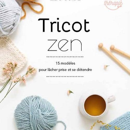 TRICOT ZEN - 15 MODELES POUR LACHER PRISE - The Funky Fresh Project